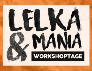 Lelka & Mania – Workshoptage 2019